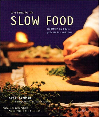 9780811838146: Les Plaisirs du slow food : Tradition du goût, goût de la tradition