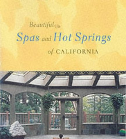 Beautiful Spas and Hot Springs of California: Melba Levick, Stanley