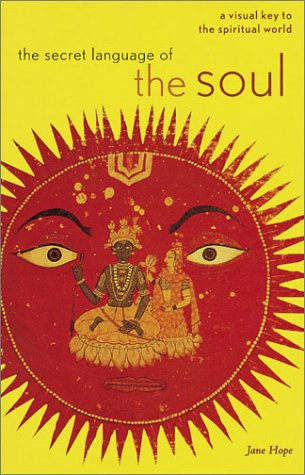 9780811838221: The Secret Language of the Soul: A Visual Key to the Spiritual World
