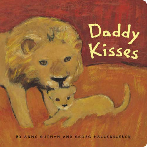 Daddy Kisses: Gutman, Anne; Hallensleben,