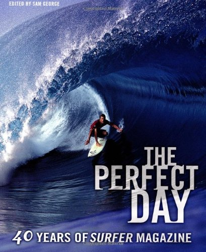 9780811839211: The Perfect Day: 40 Years of Surfer Magazine