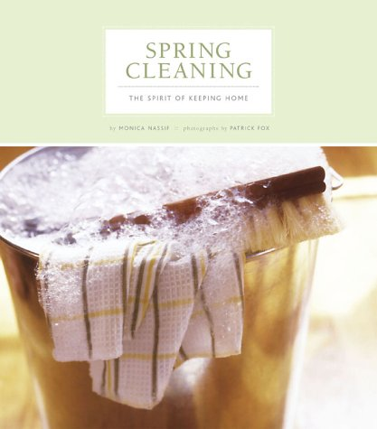 9780811839853: Spring Cleaning: The Spirit of Keeping Home