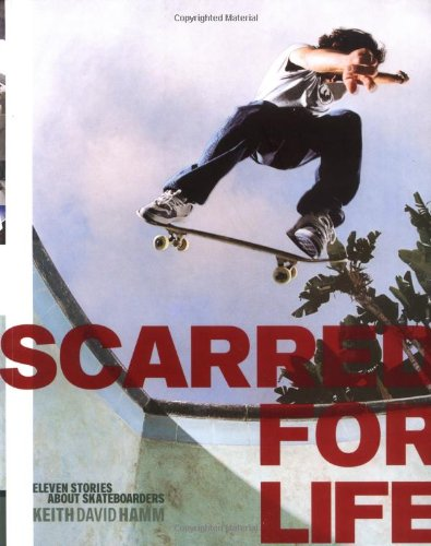 9780811840538: Scarred for Life: Eleven Stories About Skateboarders