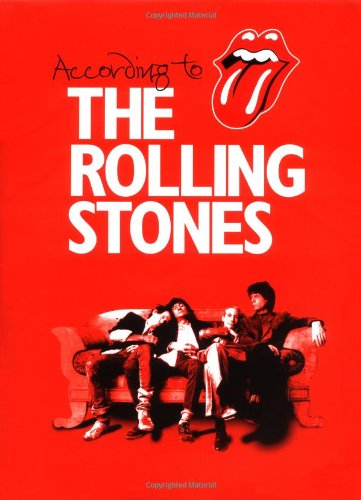 ACCORDING TO THE ROLLING STONES : Edited By Charlie Watts, Dora Loewenstein, & Philip Dodd