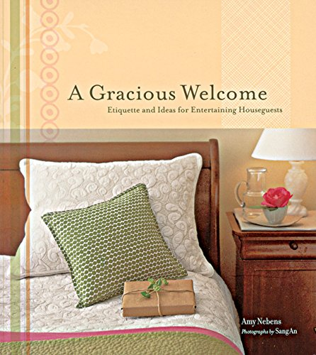 9780811840835: A Gracious Welcome: Etiquette and Ideas for Entertaining Houseguests
