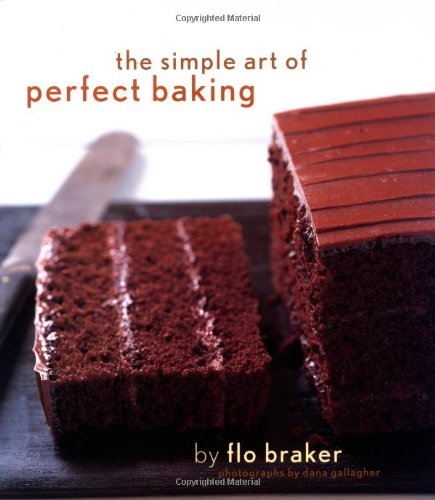 9780811841092: Simple Art of Perfect Baking