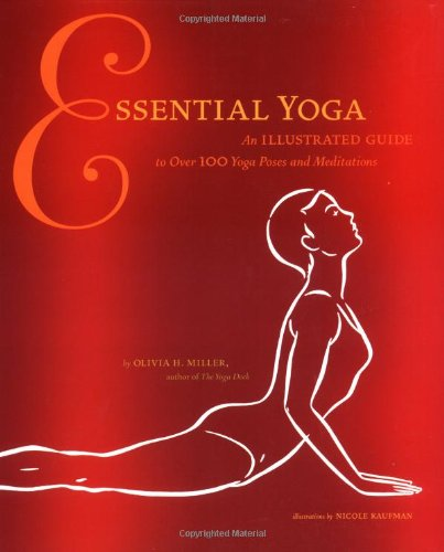 9780811841153: Essential Yoga: An Illustrated Guide to Over 100 Yoga Poses and Meditations