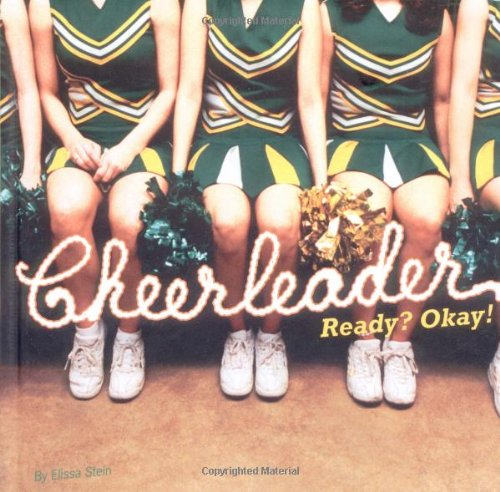 Cheerleader: Ready? Okay!: Elissa Stein