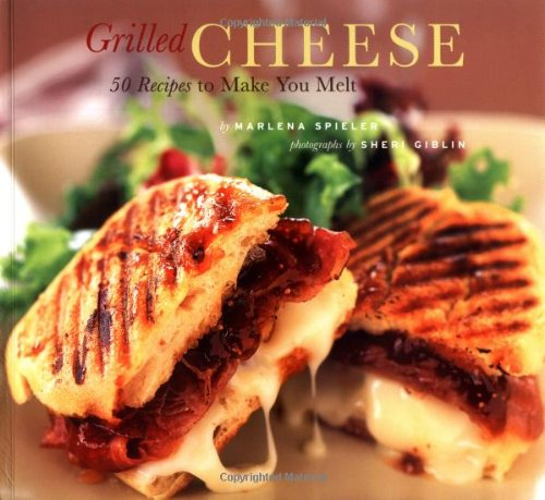9780811841290: Grilled Cheese: 50 Recipes to Make You Melt