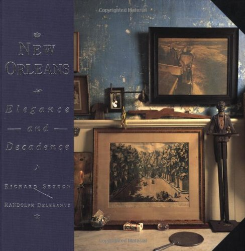 New Orleans: Elegance and Decadence (Hardcover): Chronicle Books