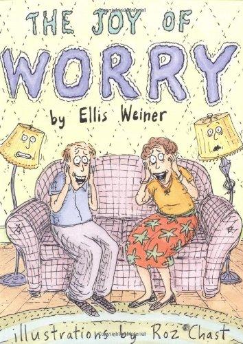 The Joy of Worry: Weiner, Ellis