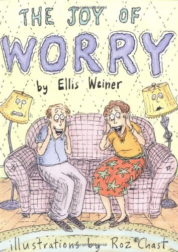 9780811841399: The Joy of Worry
