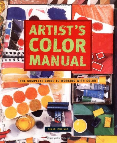 9780811841436: Artist's Color Manual: The Complete Guide to Working with Color