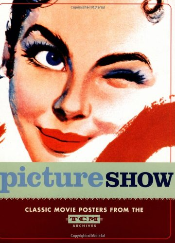9780811841542: Picture Show: Classic Movie Posters from the TCM Archives