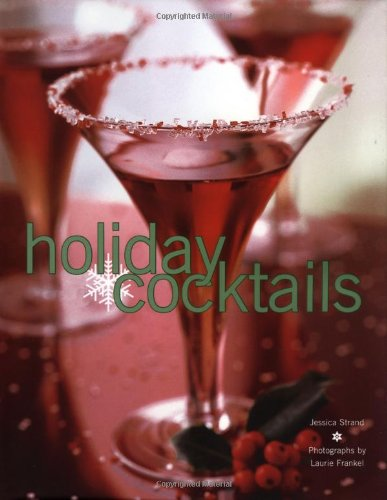 9780811841573: Holiday Cocktails