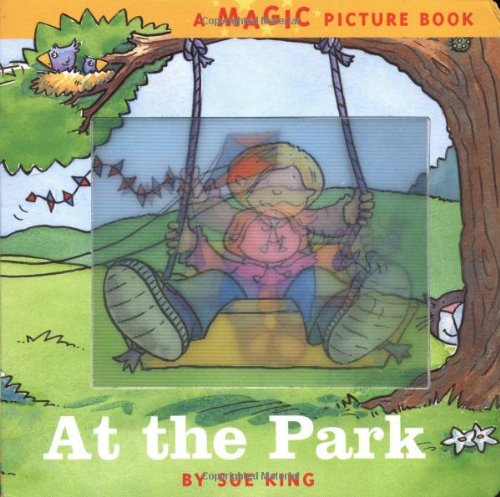 9780811841740: At the Park: A Magic Picture Book