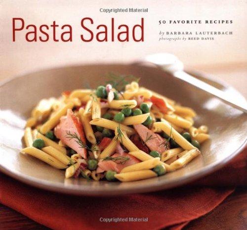 Pasta Salad: 50 Favorite Recipes: Barbara Lauterbach, Reed
