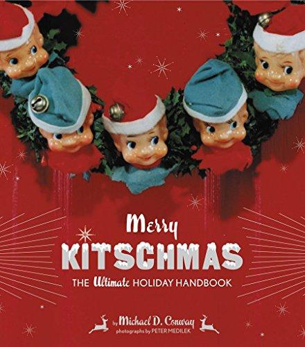 9780811842112: Merry Kitschmas: The Ultimate Holiday Handbook