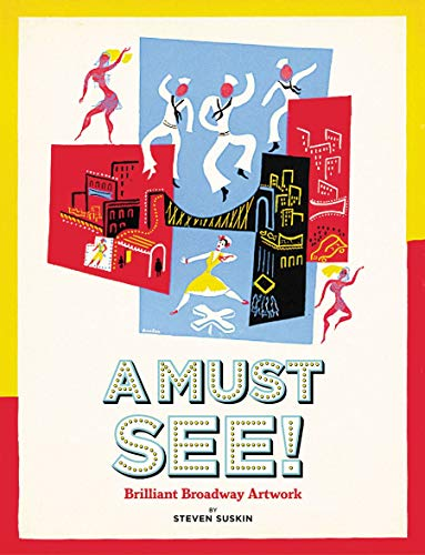 9780811842174: A Must See!: Brilliant Broadway Artwork