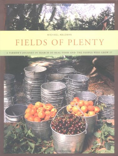 9780811842235: Fields of Plenty: A Farmer's Journey in Search of Real Food and the People Who Grow It