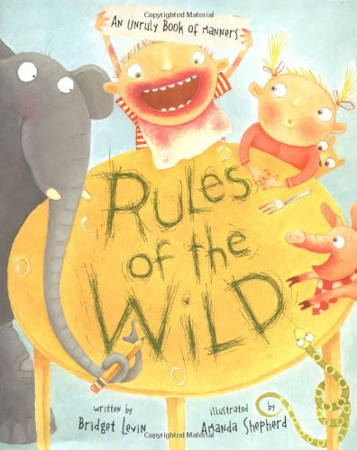 9780811842266: Rules of the Wild: An Unruly Book of Manners