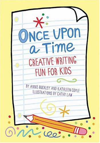 Once Upon a Time: Creative Writing Fun: Coyle, Kathleen, Buckley,