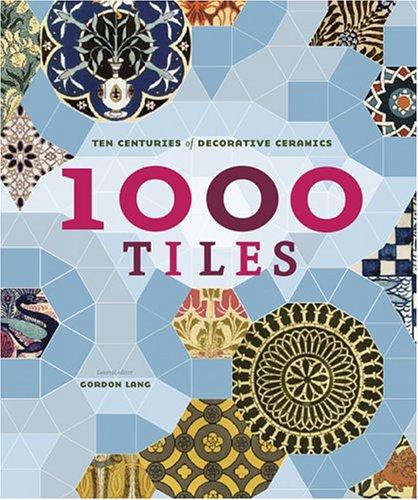9780811842358: 1,000 Tiles: Ten Centuries of Decorative Ceramics