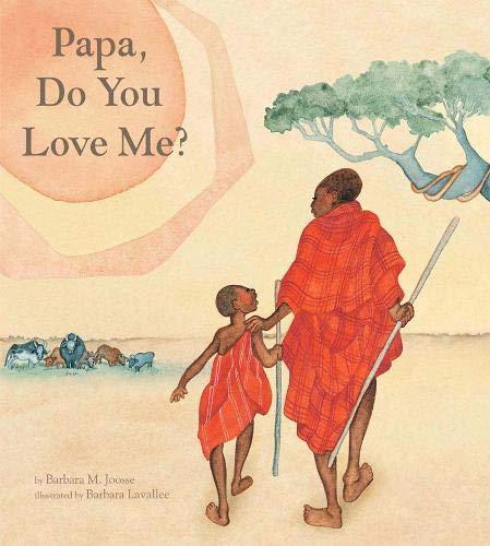 Papa Do You Love Me?: Joosse, Barbara M.; Joosse, Barbara