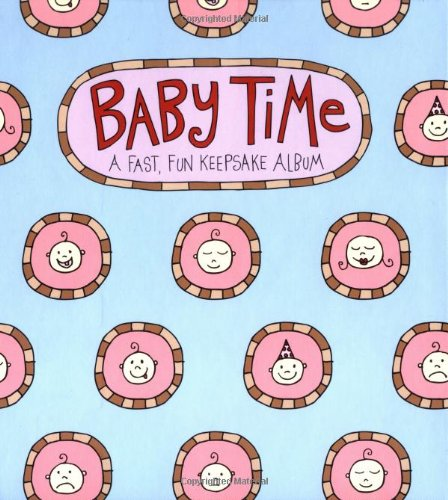 Baby Time: A Fast, Fun Keepsake Album: Charise Harper