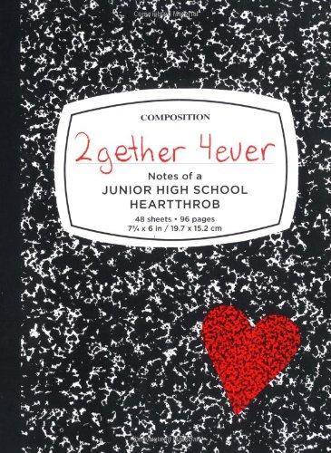 2gether 4ever: Notes of a Junior High: Larson, Dene