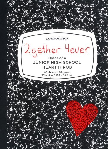 2gether 4ever: Notes of a Junior High School Heartthrob: Larson, Dene