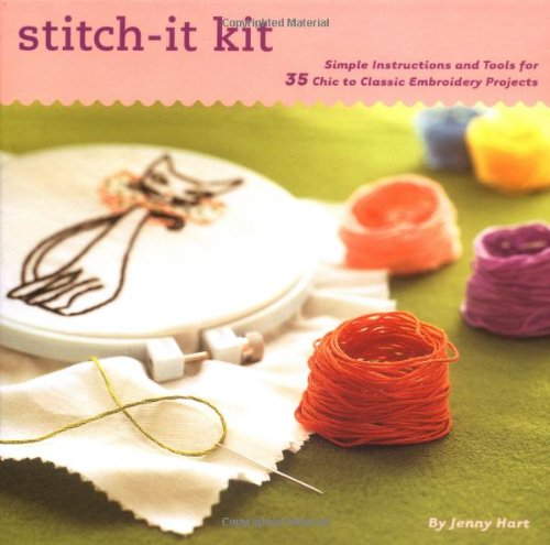 9780811843218: The Stitch-it Kit: Tools and Techniques for 30 Chic to Cheeky Embroidery Projects