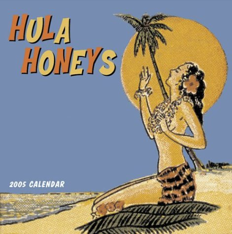 Hula Honeys 2005 Wall Calendar (0811843343) by Heimann, Jim