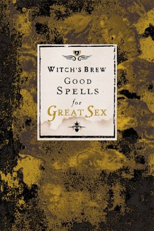9780811843799: Witch's Brew Good Spells for Great Sex