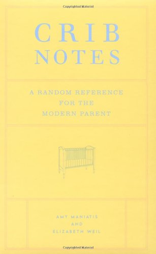 9780811844055: Crib Notes: A Random Reference for the Modern Parent