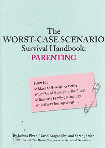 Worst Case Scenario Parenting (Hi M (0811844129) by Joshua Piven; David Borgenicht; Sarah Jordan
