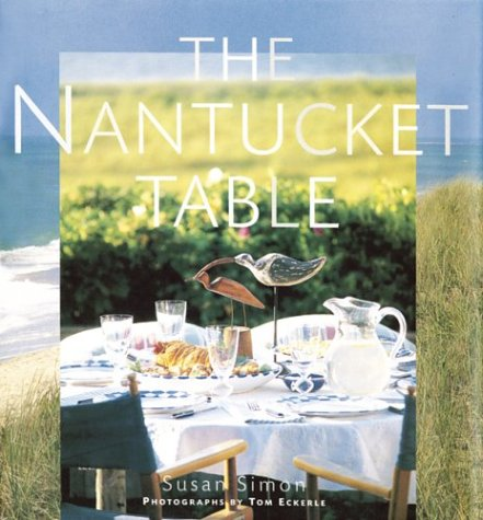 The Nantucket Table (0811844382) by Susan Simon; Tom Eckerle
