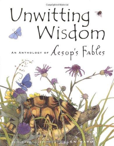 Unwitting Wisdom : An Anthology of Aesop's: Chronicle Books