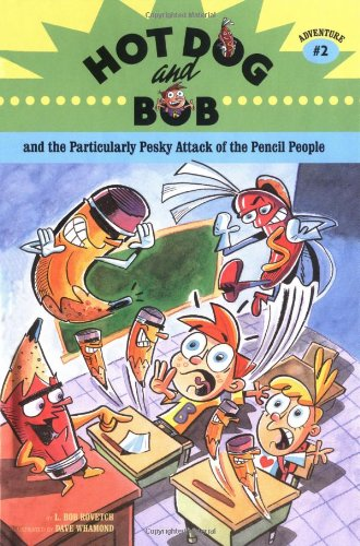 9780811844642: Hot Dog and Bob Adventure 2: and the Particularly Pesky Attack of the Pencil People (Adventure 2) (No. 2)