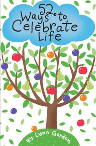 9780811844680: 52 Ways to Celebrate Life (52 Series)