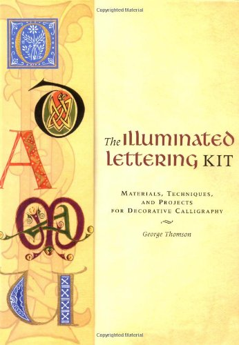 9780811844888: The Illuminated Lettering Kit: Materials, Techniques, And Projects For Decorative Calligraphy (Jump-Start Creativity)