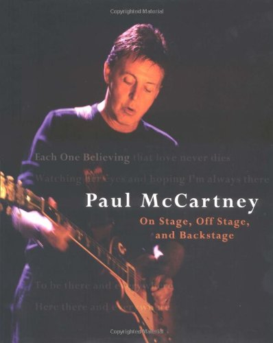 Each One Believing. Paul McCartney: On Stage, Off Stage, and Backstage: McCartney, Paul