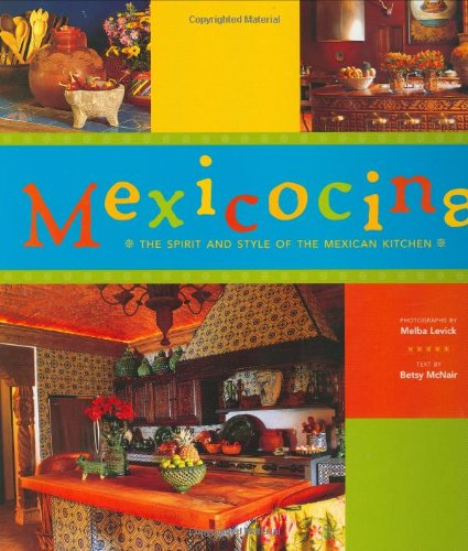 9780811845281: Mexicocina: The Spirit and Style of the Mexican Kitchen