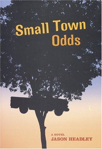 Small Town Odds: Headley, Jason