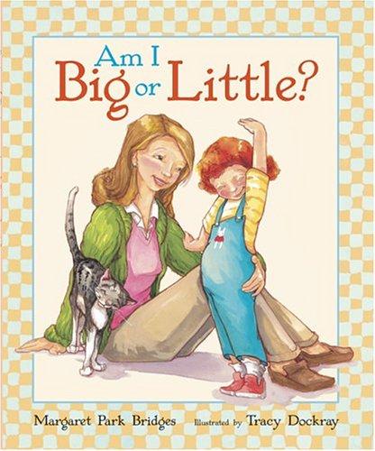 9780811845724: Am I Big or Little?