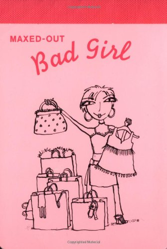 Maxed-Out Bad Girl Notepad (Bad Girl's) (0811845761) by Tuttle, Cameron