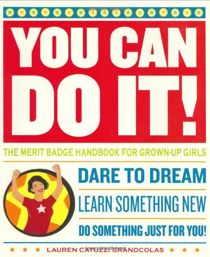 9780811846356: You Can Do It!: The Merit Badge Handbook for Grown-Up Girls