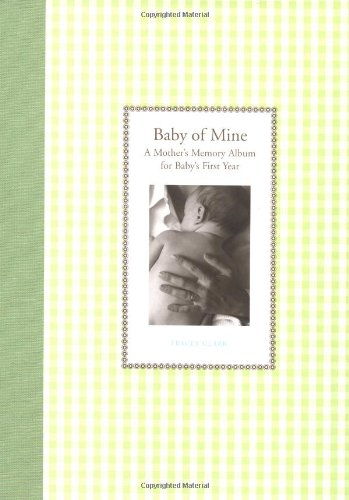 9780811846448: Baby of Mine: A Mother's Memory Album for Baby's First Year (Waiting for Baby)