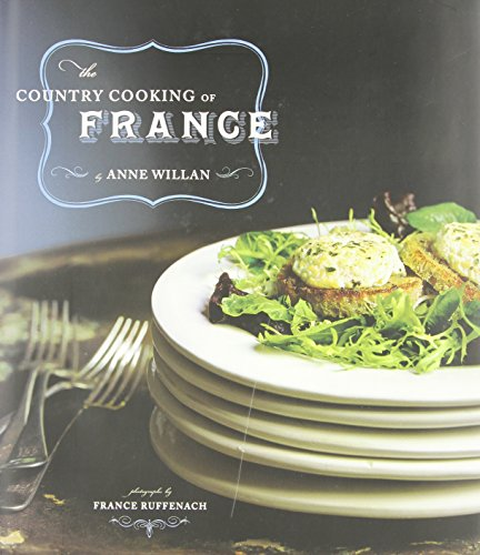 The Country Cooking of France (Hardcover): Anne Willan