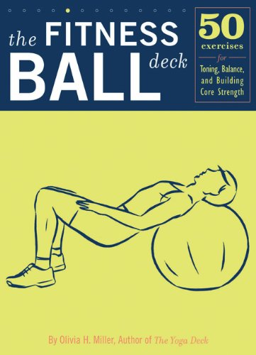 9780811846875: The Fitness Ball Deck: 50 Exercises for Toning, Balance, and Building Core Strength